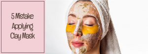 5 Mistakes in Using Mud Masks You Tend to Do